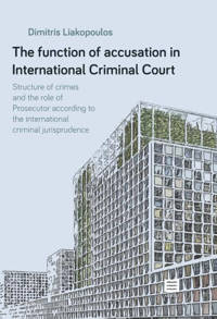 The function of accusation in International Criminal Court - Dimitris Liakopoulos