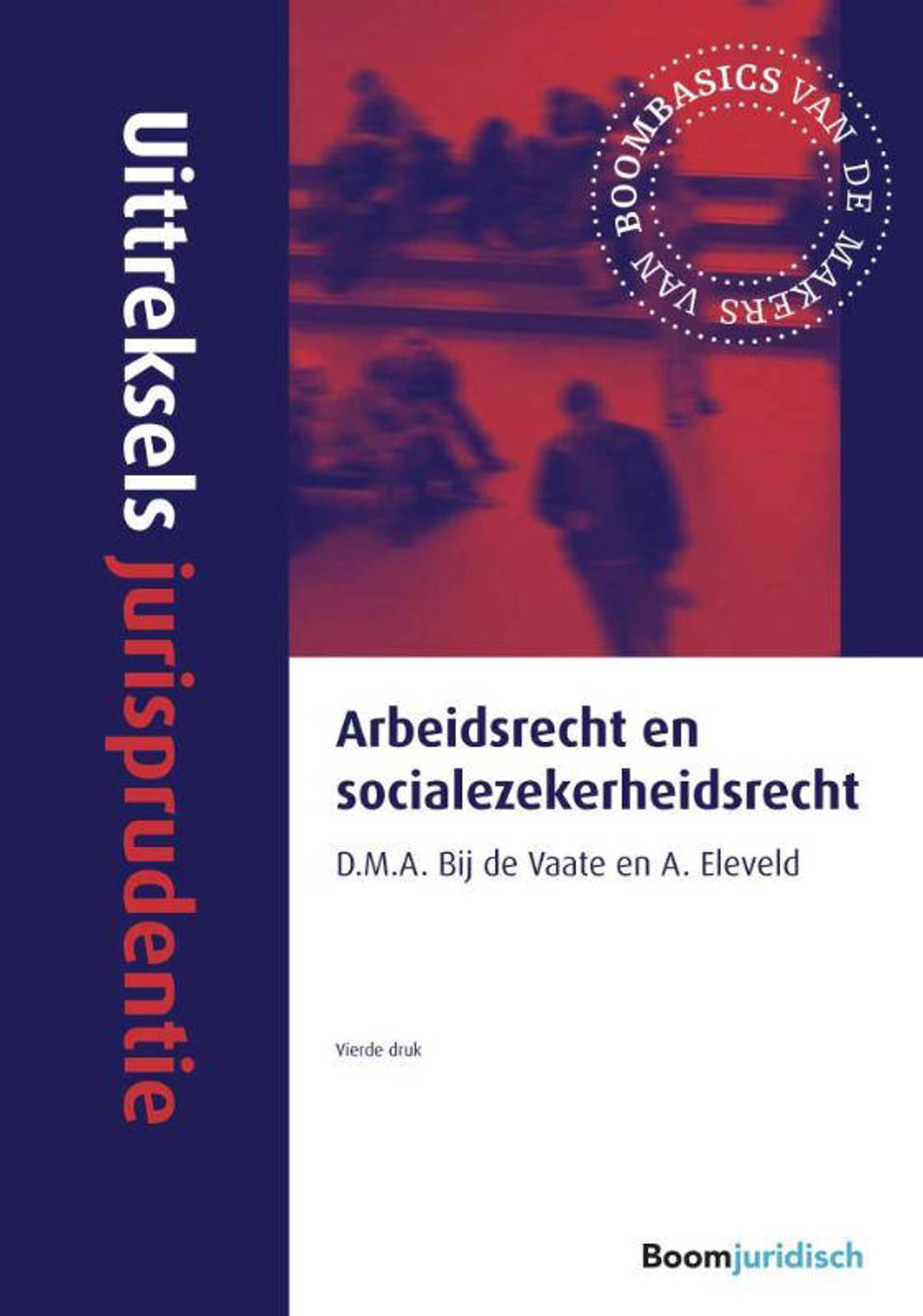 Uittreksels jurisprudentie: Arbeidsrecht en socialezekerheidsrecht - D.M.A. bij de Vaate en A. Eleveld