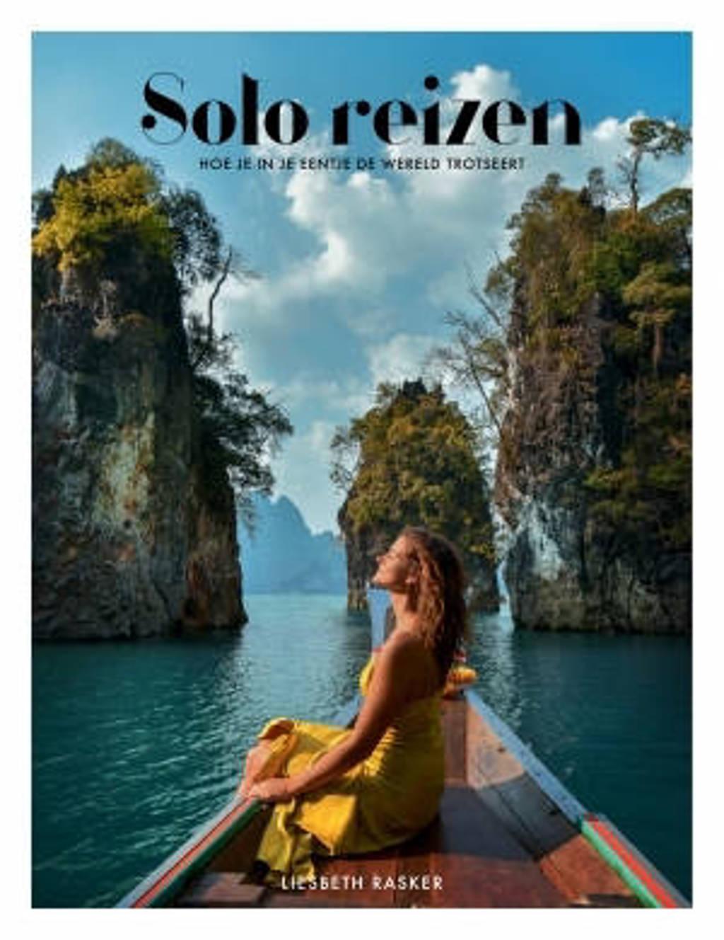 Solo reizen - Liesbeth Rasker