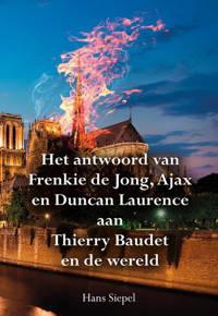 Het antwoord van Frenkie de Jong, Ajax en Duncan Laurence aan Thierry Baudet en de wereld - Hans Siepel