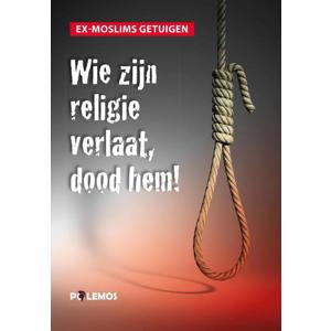 Wie zijn religie verlaat, dood hem! - Ex-moslims getuigen
