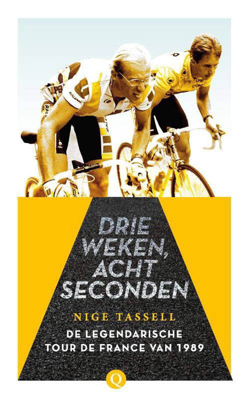 Drie weken, acht seconden - Nige Tassell