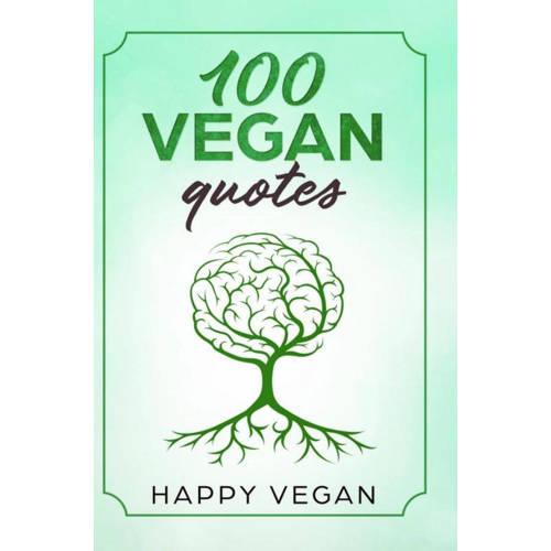 100 VEGAN QUOTES - Happy Vegan