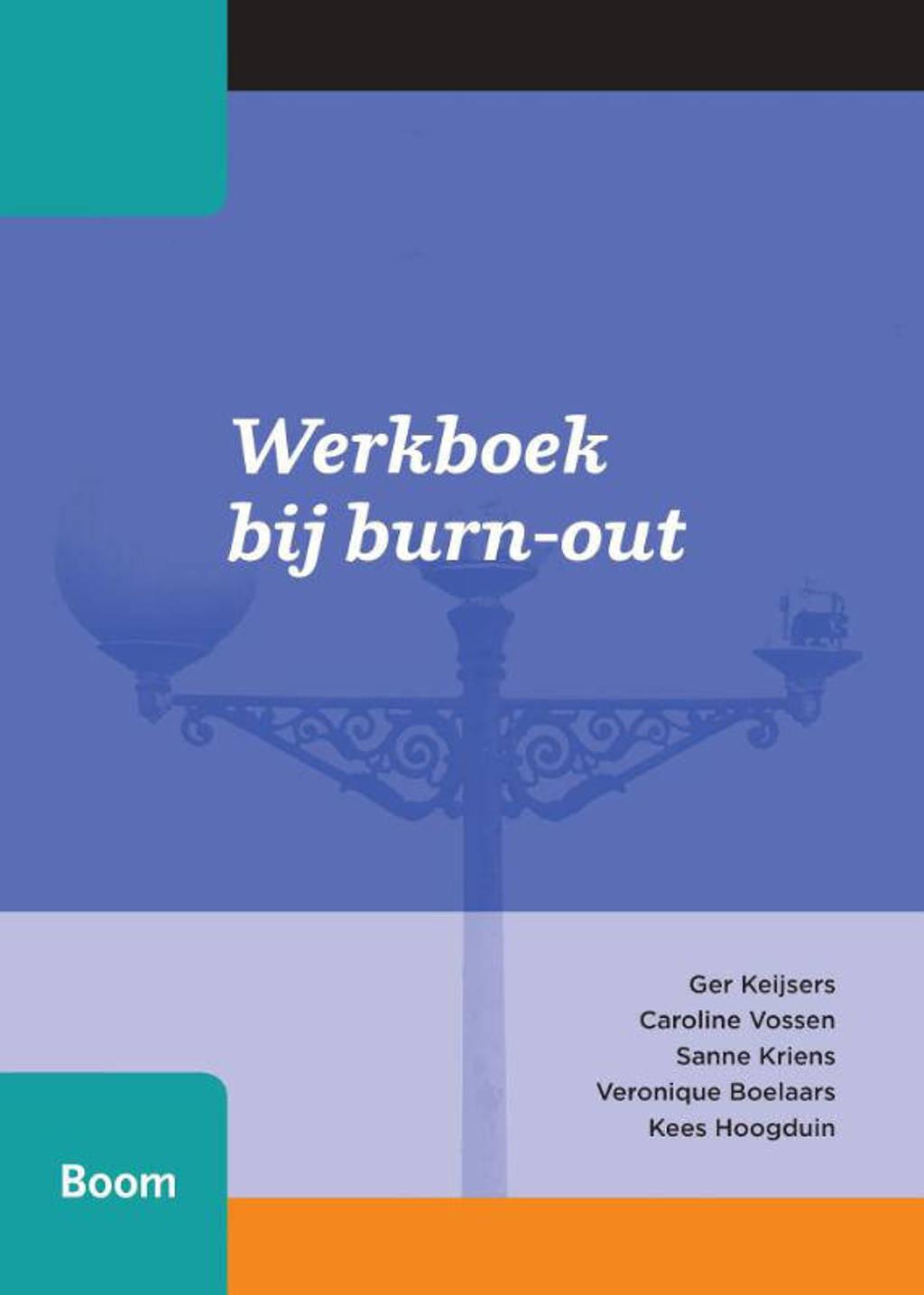 Werkboek bij burn-out - Ger Keijsers, Caroline Vossen,, Sanne Kriens, e.a.