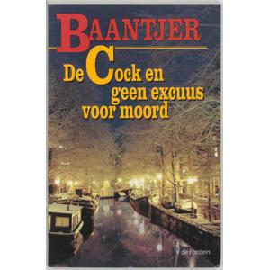 Baantjer: De Cock en geen excuus voor moord - A.C. Baantjer