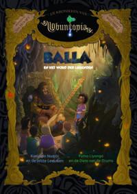 De Kronieken van Ubuntopia: Balla en het Woud der Legenden - Leontine van Hooft