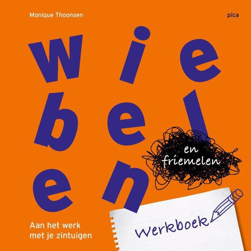Wiebelen en friemelen werkboek - Monique Thoonsen