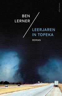 Leerjaren in Topeka - Ben Lerner