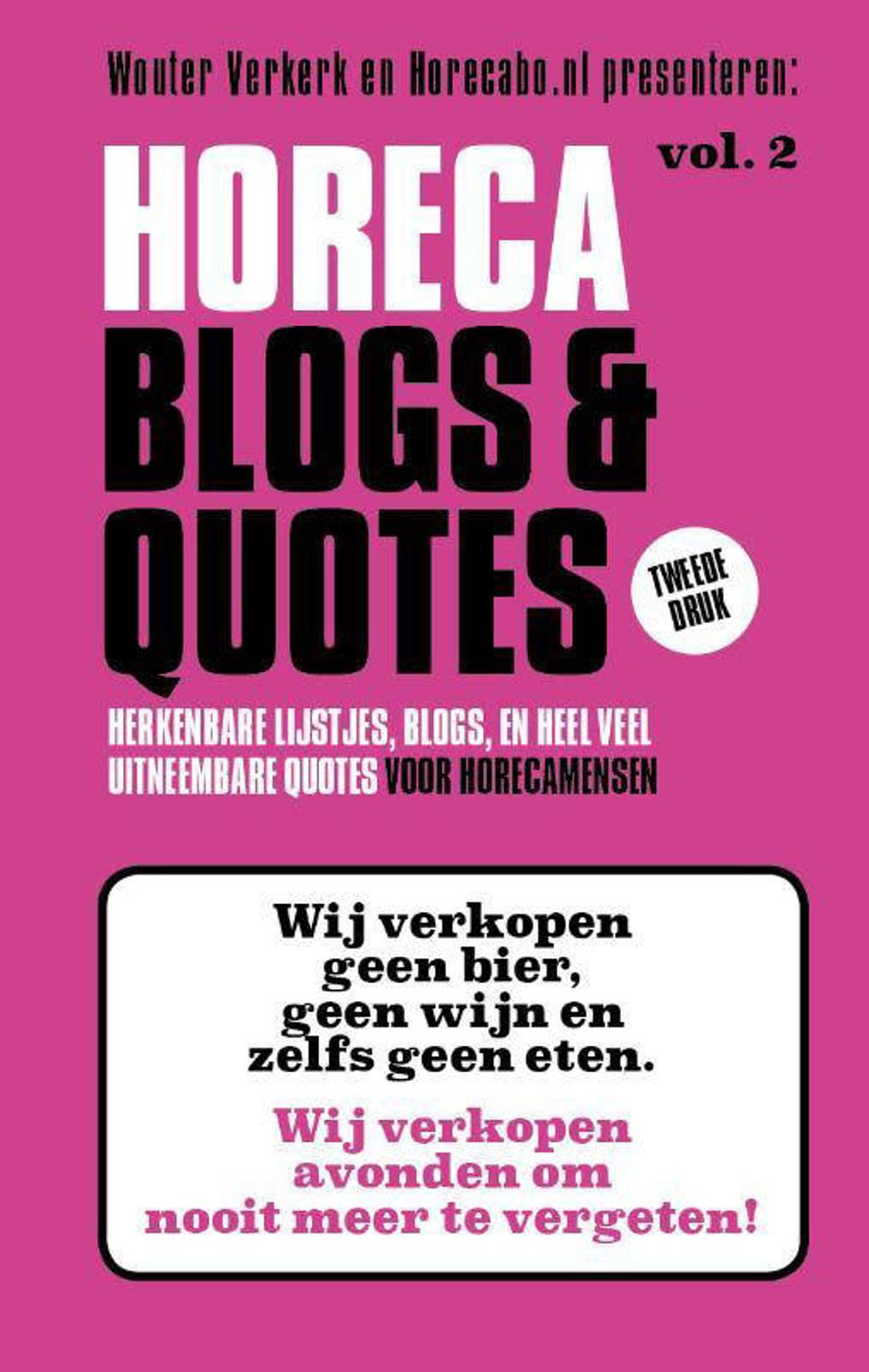 Horeca Blogs en Quotes: Herkenbare lijstjes, blogs en heel veel uitneembare Quotes - Wouter Verkerk