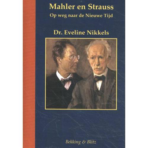 Mahler en Strauss. Op weg naar een nieuwe tijd, Eveline Nikkels, Hardcover