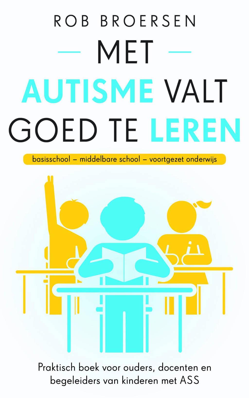 Met autisme valt goed te leren - Rob Broersen