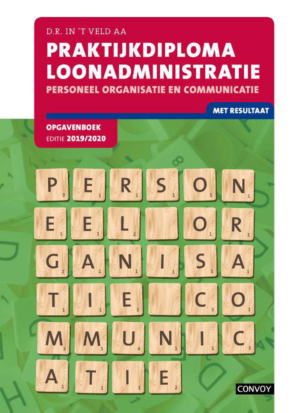 Praktijkdiploma loonadministratie 2019-2020 Opgavenboek - D.R. in 't Veld
