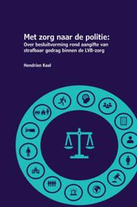 Met zorg naar de politie - Hendrien Kaal