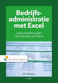 Bedrijfsadministratie met Excel - W.J. Broerse