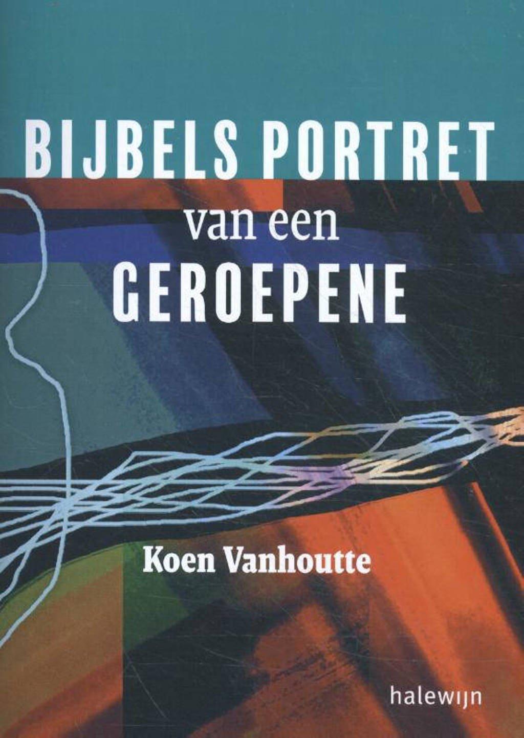 Bijbels portret van een geroepene - Koen Vanhoutte