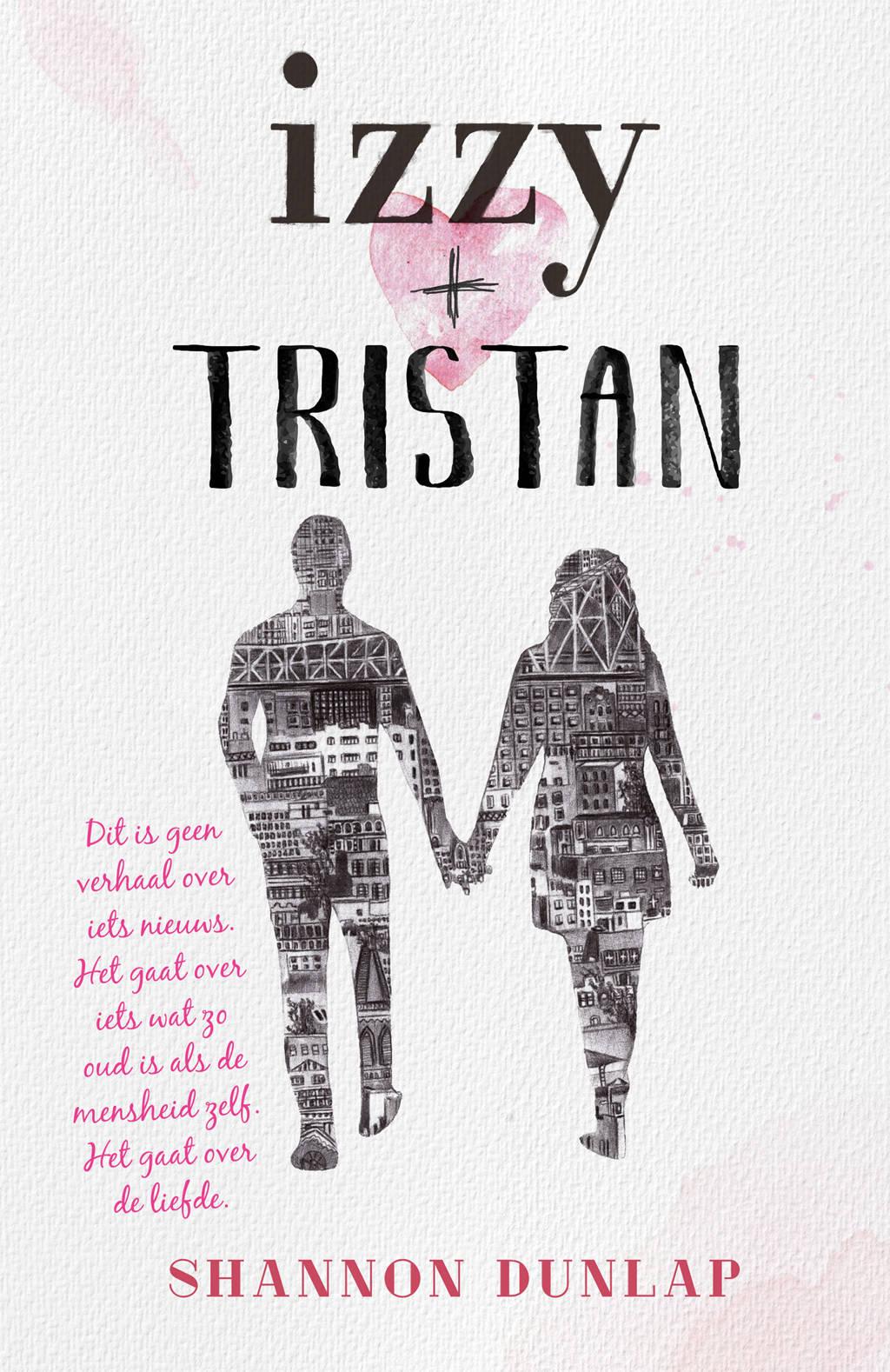 Izzy + Tristan - Shannon Dunlap