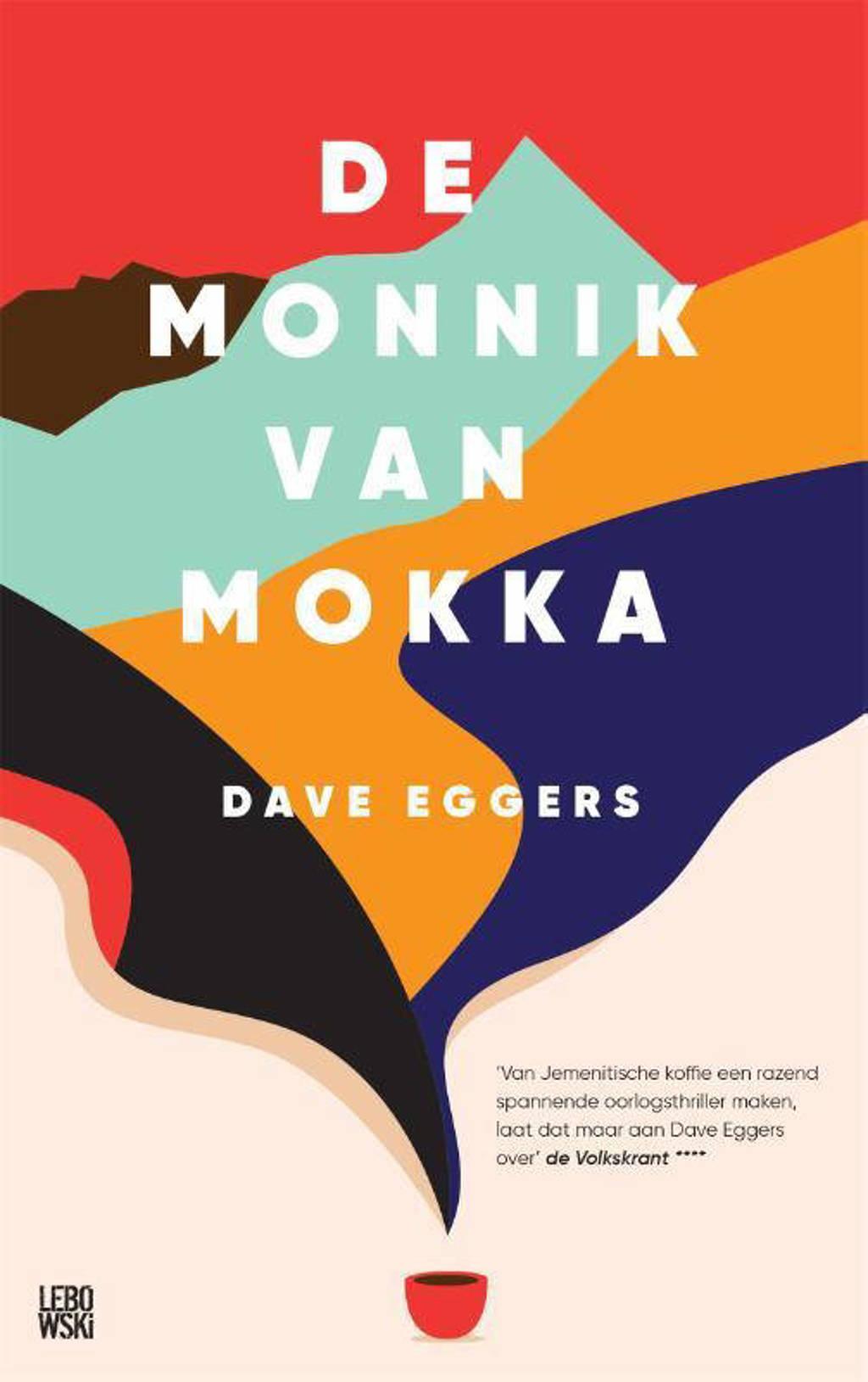 De monnik van Mokka - Dave Eggers