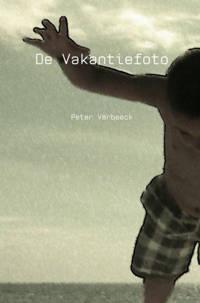 De Vakantiefoto - Peter Verbeeck