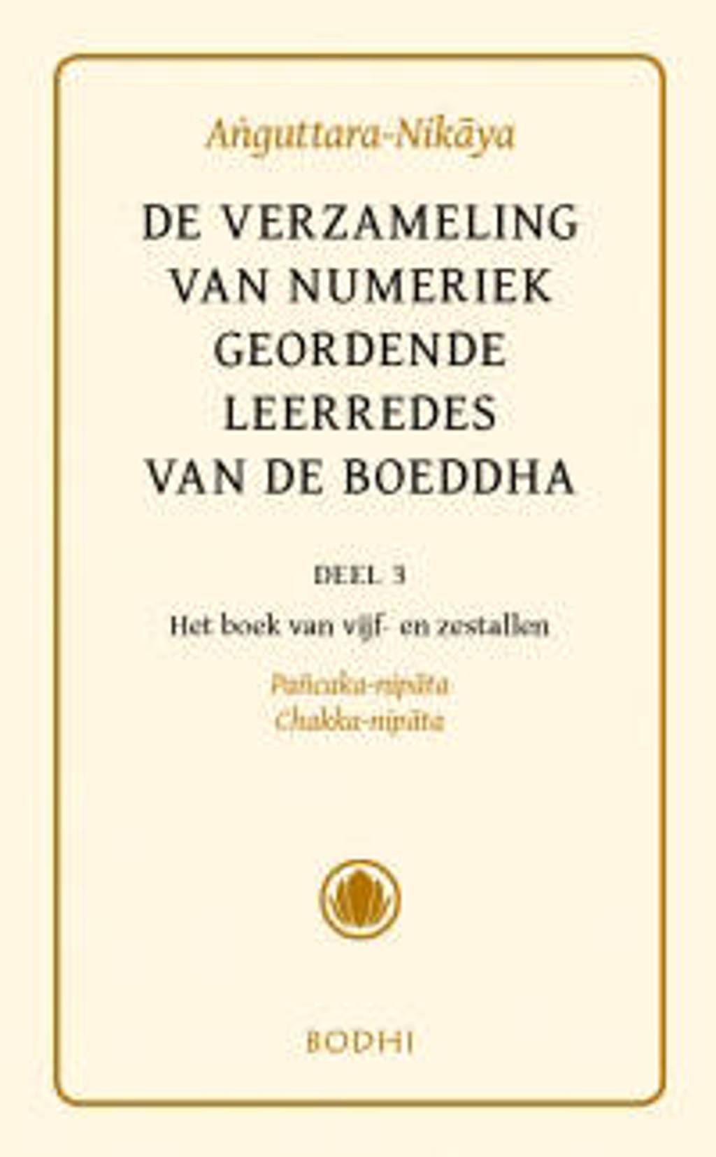 De verzameling van numeriek geordende leerredes van de Boeddha (Anguttara-Nikaya)