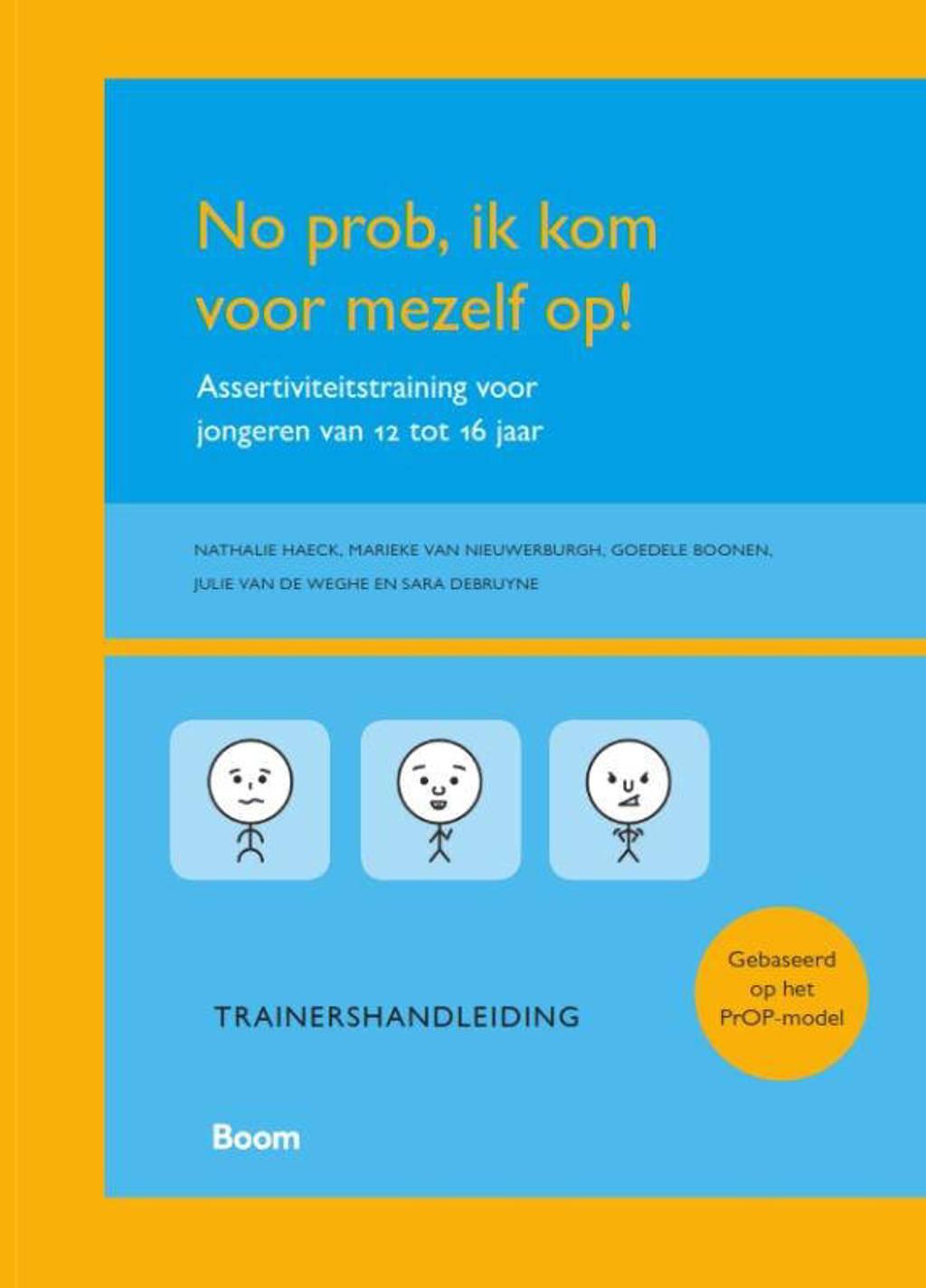 No prob, ik kom voor mezelf op! Trainershandleiding - Nathalie Haeck, Julie van de Weghe, Goedele Boonen, e.a.