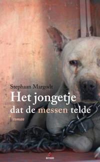 Het jongetje dat de messen telde - Stephaan Margodt