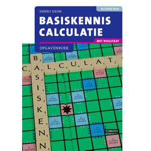 Basiskennis Calculatie - H.M.M. Krom