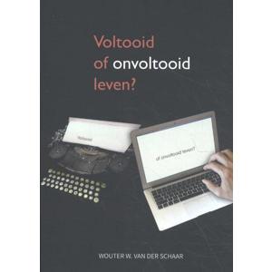 Voltooid of onvoltooid leven? - Wouter W. van der Schaar