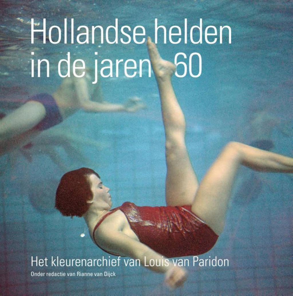 Hollandse helden in de jaren 60 - Louis van Paridon