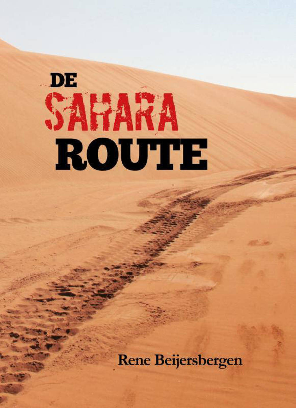 De Sahara Route - Rene Beijersbergen
