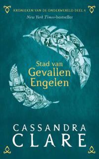 Kronieken van de Onderwereld: Kronieken van de Onderwereld: Deel 4 Stad van Gevallen Engelen - Cassandra Clare