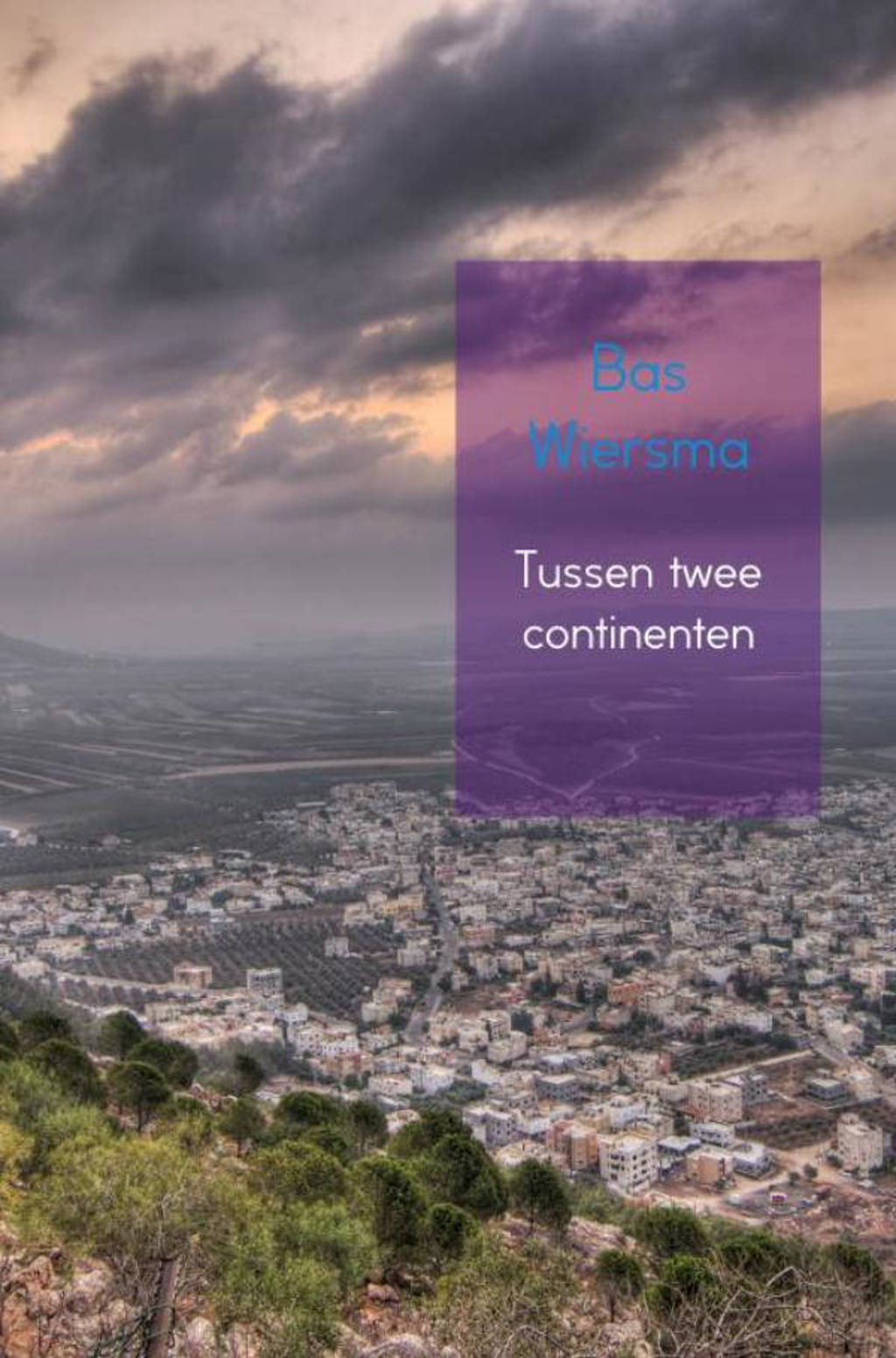 Tussen twee continenten - Bas Wiersma