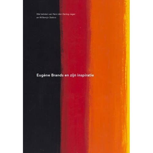 Eugène Brands en zijn inspiratie Hans Den Hartog Jager en Willemijn Stokvis