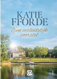 Een verleidelijk voorstel - Katie Fforde