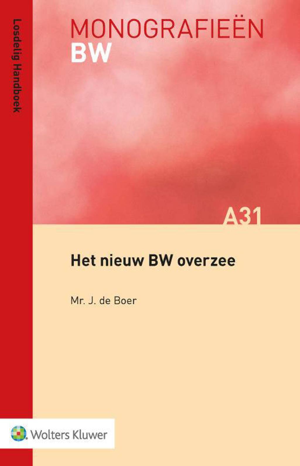 Monografieen BW: Het nieuw BW overzee - J. de Boer
