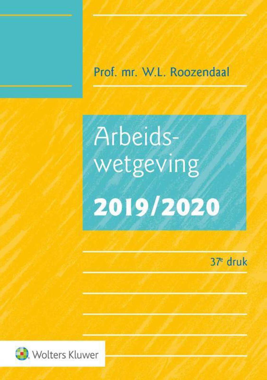 Arbeidswetgeving 2019/2020 - W.L. Roozendaal