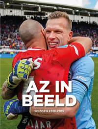 AZ in Beeld: AZ in Beeld Seizoen 2018 / 2019 - Ed van de Pol en Theo Brinkman