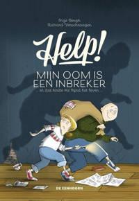 Help! Mijn oom is een inbreker en dat kostte me bijna het leven - Inge Bergh