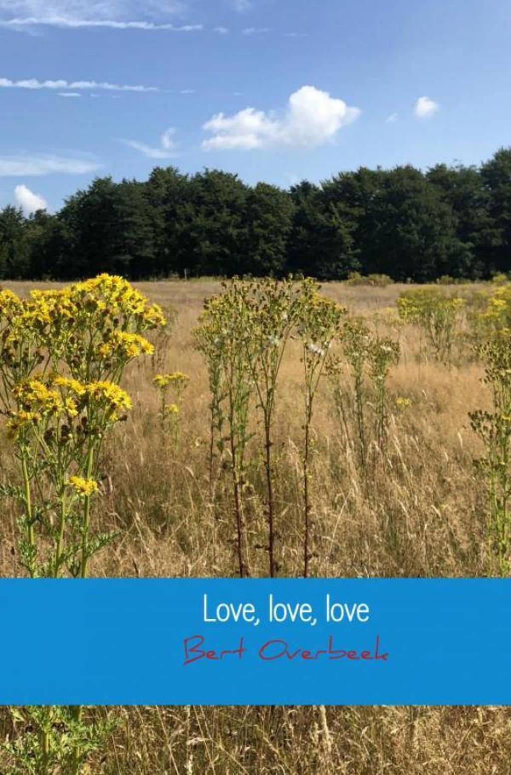 Love, love, love - Bert Overbeek