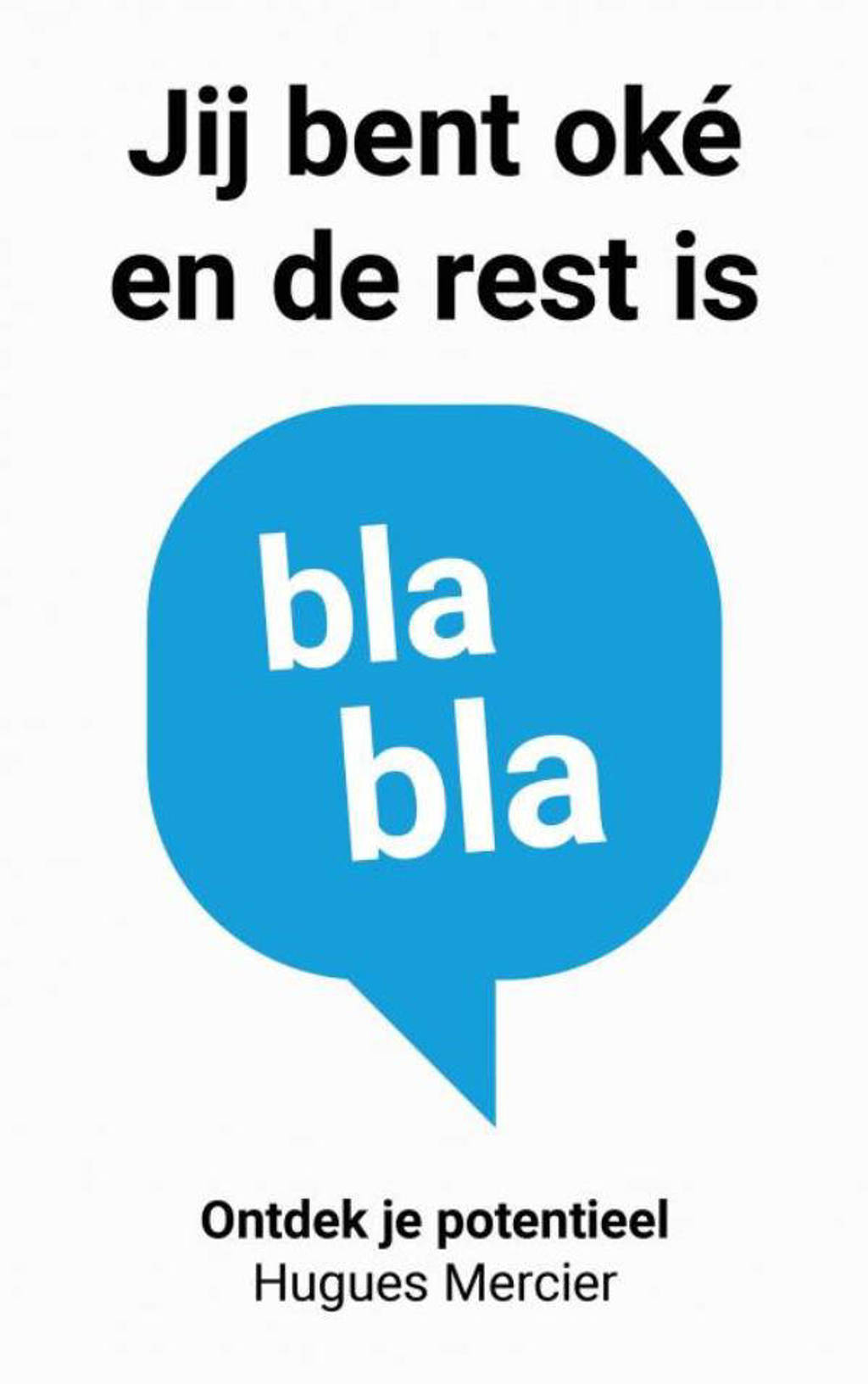 Jij bent oké en de rest is blabla - Hugues Mercier