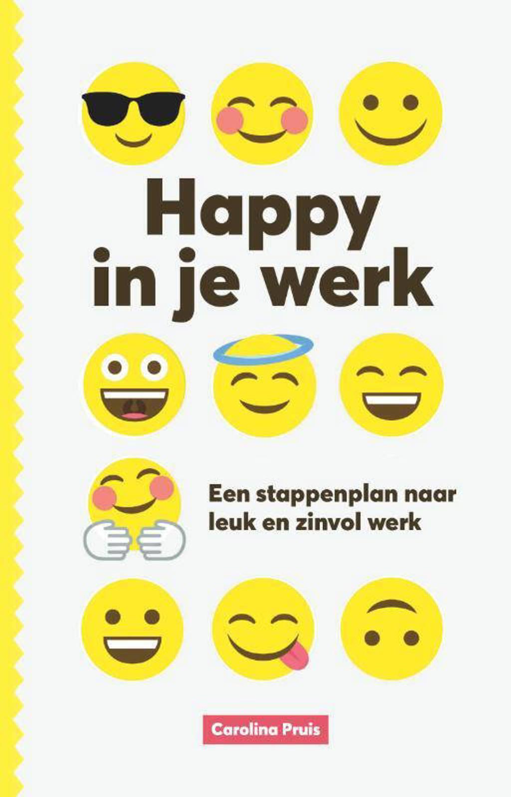 Happy in je werk - Carolina Pruis