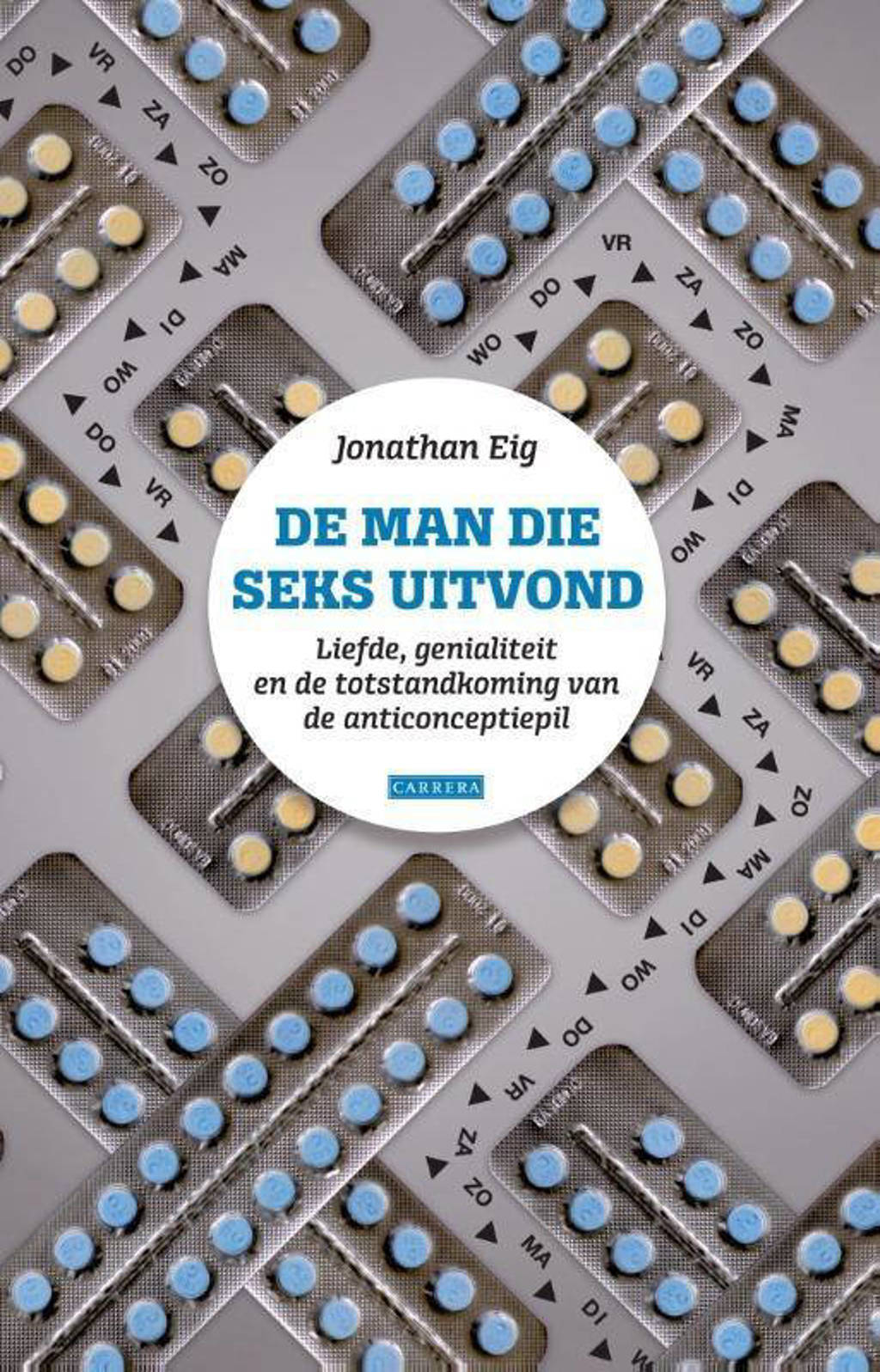De man die seks uitvond - Jonathan Eig