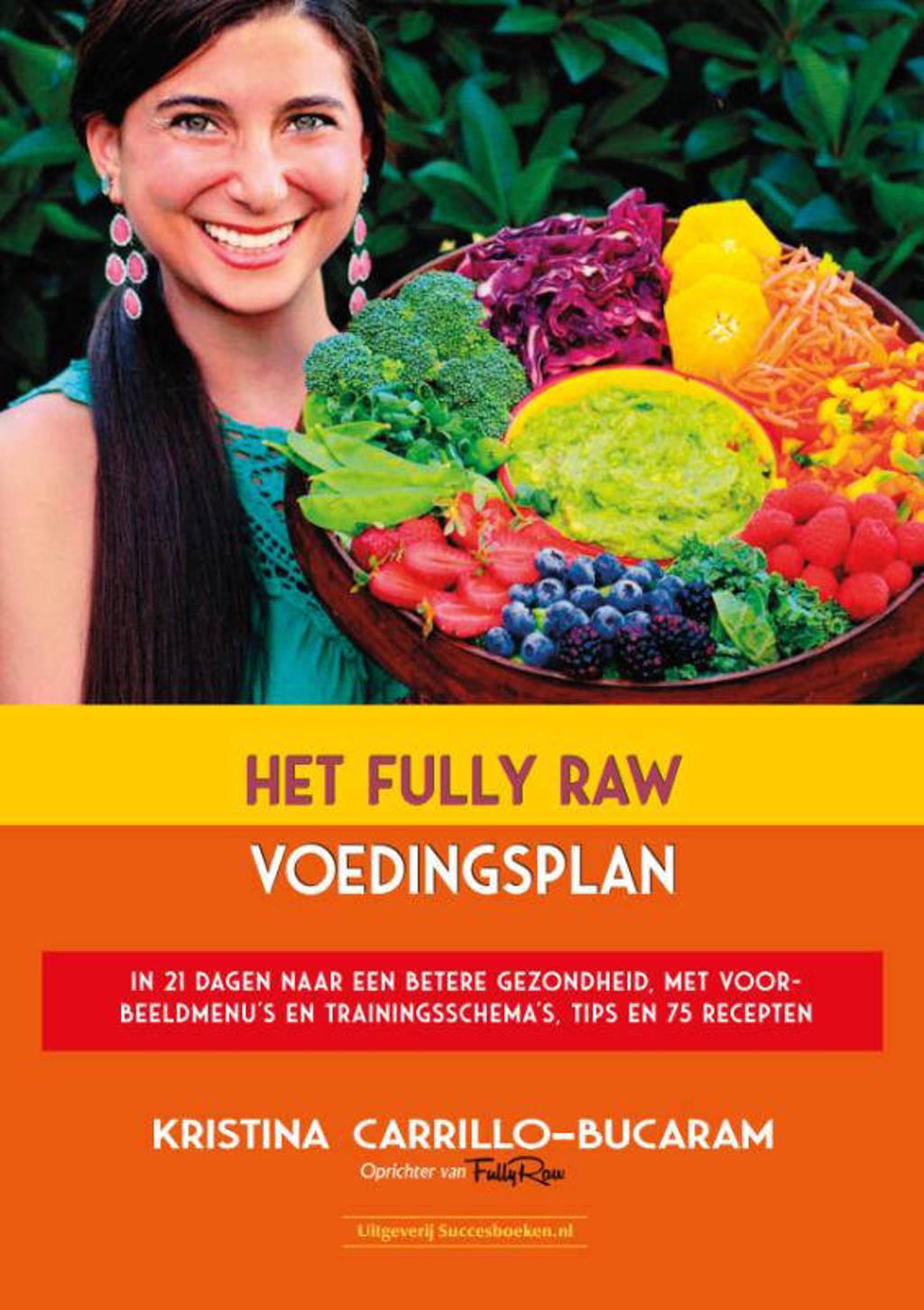 Het Fully Raw voedingsplan - Kristina Carrillo-Bucaram