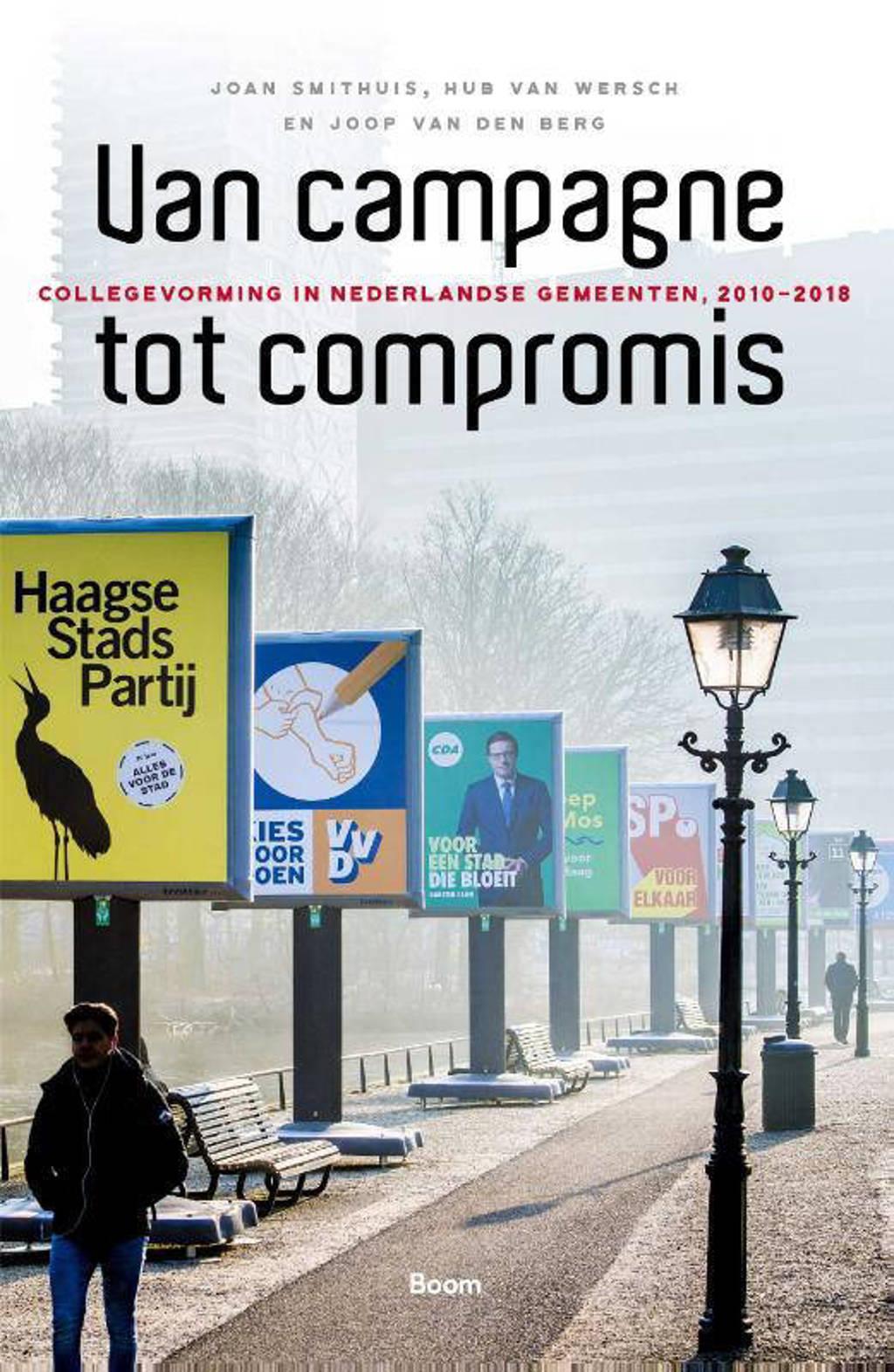 Van campagne tot compromis - Joan Smithuis, Joop van den Berg en Hub van Wersch