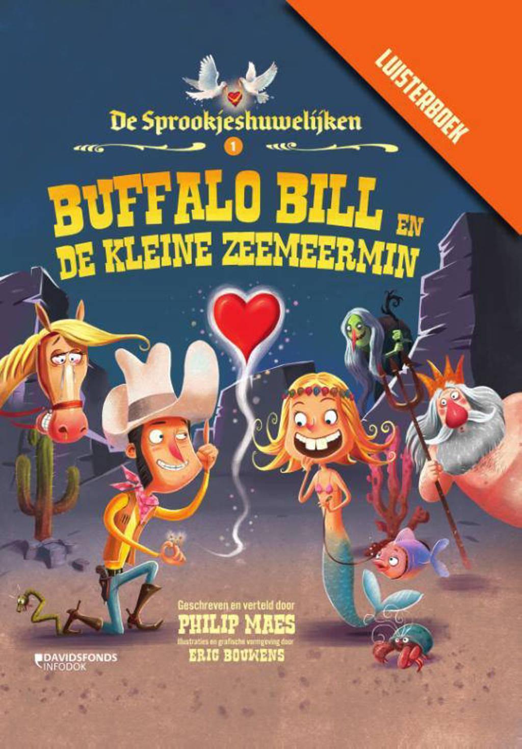 De Sprookjeshuwelijken: Buffalo Bill en de kleine zeemeermin met luisterboek - Philip Maes