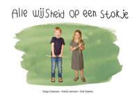 Alle wijsheid op een stokje - Tanja Claassen en Astrid Janssen