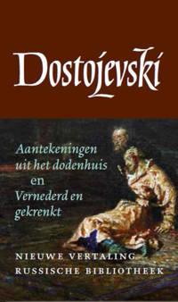De Russische bibliotheek: Aantekeningen uit het dodenhuis en Vernederd en gekrenkt - Fjodor Dostojevski