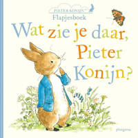 Pieter Konijn: Wat zie je daar, Pieter Konijn? - Beatrix Potter