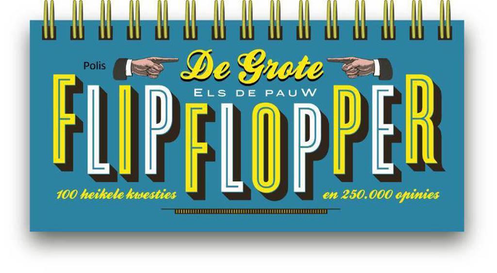 De Grote Flipflopper - Els De Pauw