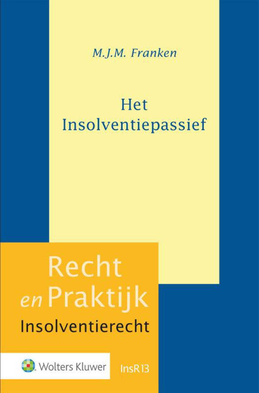 Recht en Praktijk - Insolventierecht: Het Insolventiepassief - M.J.M. Franken