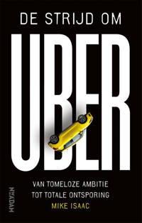 De strijd om Uber - Mike Isaac